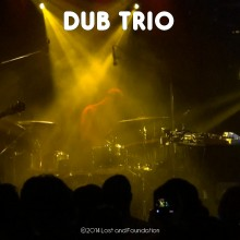 Dub Trio @Le Bus Palladium (Paris) July 7th 2013